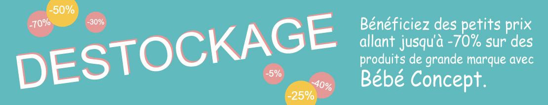 DESTOCKAGE, Bébé Concept vous offre des remises jusque -70%